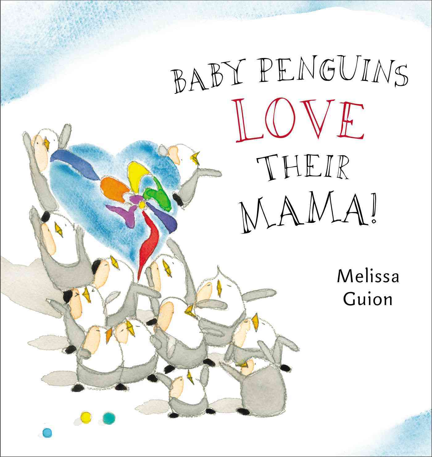 Baby Penguins Love Their Mama By Guion, Melissa/ Guion, Melissa (ILT)