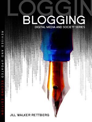 Blogging By Rettberg, Jill V.