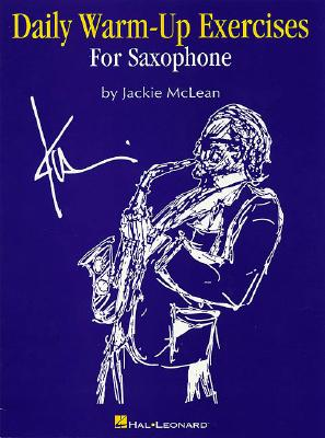 Daily Warm-up Exercises for Saxophone By McLean, Jackie (COP)